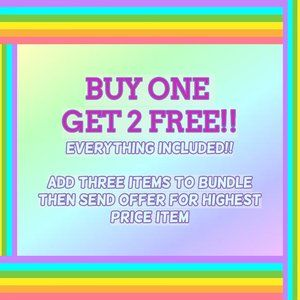 BUY ONE GET TWO FREE!!